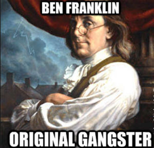 ben franklin original gangster