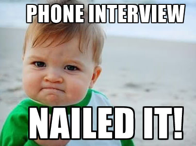 phone interview nailed it
