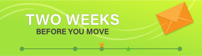 2 Weeks Before Your Move